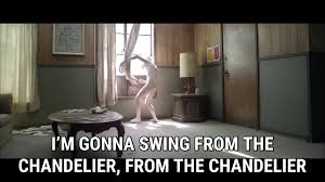 i m gonna swing from the chandelier