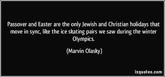 Passover and Easter are the only Jewish and Christian holidays ...