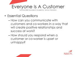 Customer Service Orientation Skills Everyone Is A Customer Technical Skills Grounded In Academics