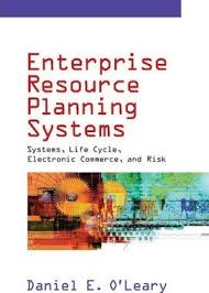 Enterprise Resource Planning Systems Daniel E Oleary
