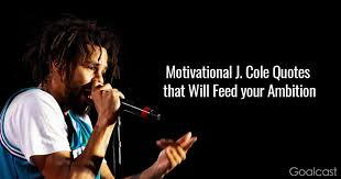 40 Motivational J Cole Quotes That Will Feed Your Ambition Adorable J Cole Song Quotes