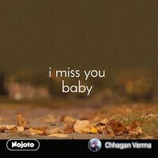 i miss you baby dil nojoto