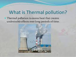 pollution its causes and remedies 28 what is thermal pollution