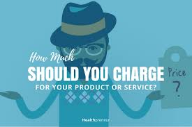 Product And Price How Much Should You Charge For Your Product Service