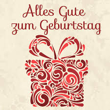 alles gute zum geburtstag happy birthday images in german all Wedding Greetings In German alles gute zum geburtstag it is the german way of saying \