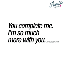 You Complete Me Quotes Fascinating To Know Me Is To Love Me Quotes Packed With You Complete Me Quotes