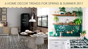 Small Picture 6 Home Decor Trends for Spring Summer 2017 Dco Surfaces