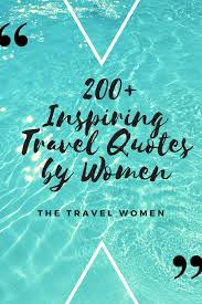 Inspiring Travel Quotes By Women The Travel Women