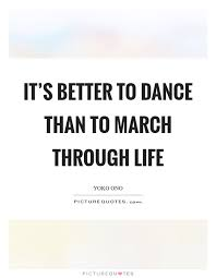 Dance Life Quotes Dance Life Sayings Dance Life Picture Quotes Magnificent Quotes Life Dancing