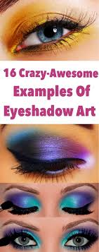 16 crazy awesome exles of eyeshadow art