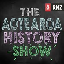 RNZ: The Aotearoa History Show