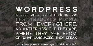 trust the dots heropress pull quote wordpress is such an amazing melting pot that involves people from everywhere