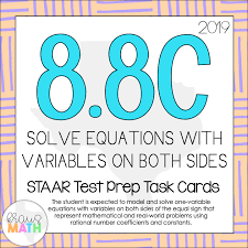 8 8c solving equations with variables on both sides staar test prep teks task cards