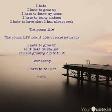 I Hate I Hate To Grow Up Quotes Writings By Anuj Shukla