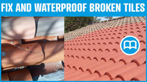 waterproof roof prevent water infiltration through roof s repair broken roof tiles you