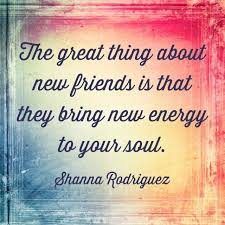 New Friends Quotes Classy The Great Thing About New Friends Is That They Bring New Energy To