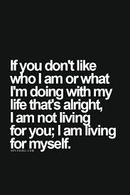 Quotes About Living My Own Life