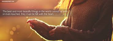 Beautiful Cover Photos With Quotes For Facebook Best Of Best And Beautiful Things Must Be Felt With The Heart Quote Facebook