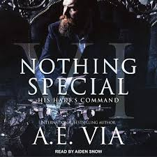 Nothing Special VI: His Hart's Command (Nothing Special, 6): Via, A.E.,  Snow, Aiden: 9781618033772: Amazon.com: Books