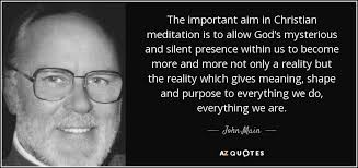 Christian Meditation Quotes Best of John Main Quote The Important Aim In Christian Meditation Is To
