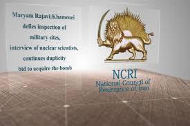 maryam rajavi khamenei defies inspection of military sites maryam rajavi khamenei defies inspection of military sites interview of nuclear scientists continues