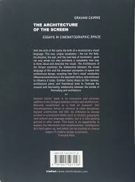 the architecture of the screen essays in cinematographic space  the architecture of the screen essays in cinematographic space graham cairns francois penz 9781841507118 com books