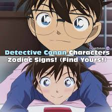 6+ Detective Conan Characters Zodiac Signs! (Find Yours!)