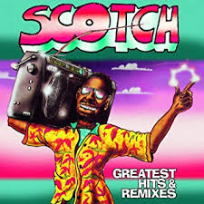 <b>SCOTCH</b> - <b>Greatest Hits</b> & Remixes - Amazon.com Music