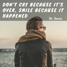 meaning and essay on don t cry because it s over smile because it  essay on don t cry because it s over smile because it happened quote image