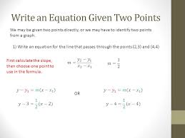 write an equation given two points we may be given two points directly or we