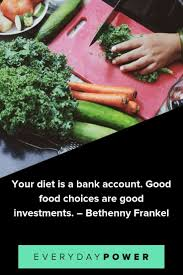 50 Healthy Eating Quotes Celebrating Better Food Choices 2019