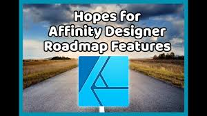 Affinity Designer Roadmap Hopes For Affinity Designer Roadmap Features