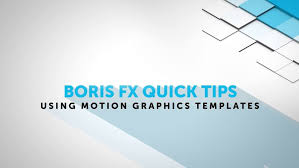 Boris Fx Using Motion Graphics Templates In Adobe After