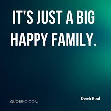 Happy Family Quotes New Derek Kool Quotes QuoteHD