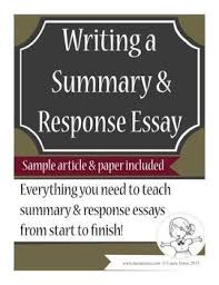 summary and response essays complete unit examples of essay writing