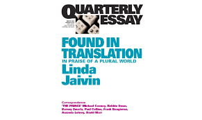 found in translation the monthly quarterly essay 52 found in translation in praise of a plural world is published by black inc
