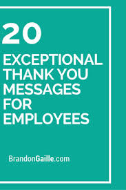 best employee appreciation quotes appreciation 20 exceptional thank you messages for employees
