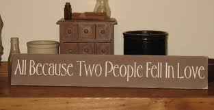 Wooden Signs With Quotes Mesmerizing Because Two People Fell In Love Wood Sign