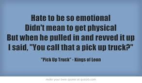Hate To Be So Emotional. Didn´t Mean To Get Physical,...* - Kings Of ...