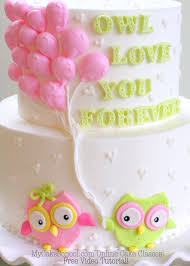 Owl Balloon Decorations Owl Love You Forever Free Cake Decorating Video My Cake School