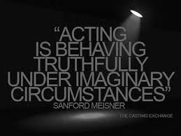 Come Find The Truth In The Imaginary Meisner Quote Theatre Plays Unique Theater Quotes