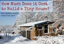 Small Picture How Much Does A Tiny House Cost Homestead Survival