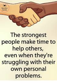 Help Quotes Fascinating Beautiful Quotes the Strongest People Make Time to Help Others Even