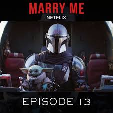 EP13 -- Star Wars | The Mandalorian -- Chapter 4: Sanctuary - Marry Me  Netflix | Lyssna här