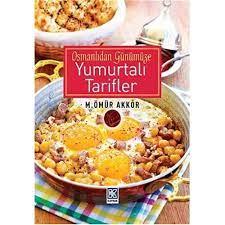 Osmanlidan Gunumuze Yumurtali Tarifler : Ömür Akkor: Amazon.de: Books