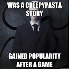 Was a creepypasta story gained popularity after a game ... via Relatably.com