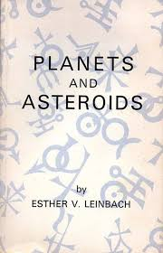 Planets And Asteroids By Esther V Leinbach A Book Contributing To The Astrological World 2nd Edition