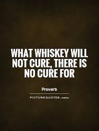 Famous Whiskey Quotes. QuotesGram via Relatably.com
