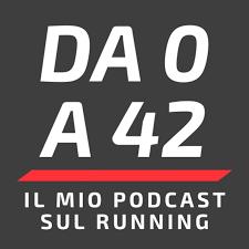 Da 0 a 42 - Il mio podcast sul running