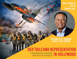 Red Tails and Representation in Hollywood A Screening and Discussion Event  with the Producer Charles Floyd Johnson, Executive Producer - Event Calendar